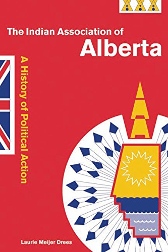 Download The Indian Association of Alberta: A History of Political Action PDF