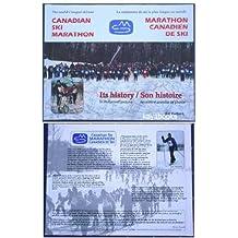Canadian Ski Marathon / Marathon Canadien De Ski: Its History In Story and Pictures / Son histoire racontée et enrichie de photos