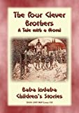 fairy and the quest for the egg - THE FOUR CLEVER BROTHERS - A German Children's Fairy Tale with a Moral: Baba Indaba's Children's Stories - Issue 333 (Baba Indaba Children's Stories)