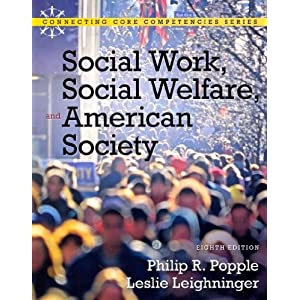 Social Work, Social Welfare and American Society with MySocialWorkLab and Pearson eText (8th Edition) (Connecting Core Competencies Series)