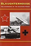 img - for Slaughterhouse: The Handbook of the Eastern Front by David Glantz (2004-11-07) book / textbook / text book