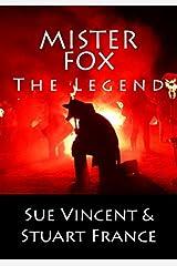 Mister Fox: The Legend by Sue Vincent (2015-02-26)