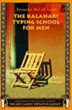 The Kalahari Typing School for Men, Alexander McCall Smith, 037542217X