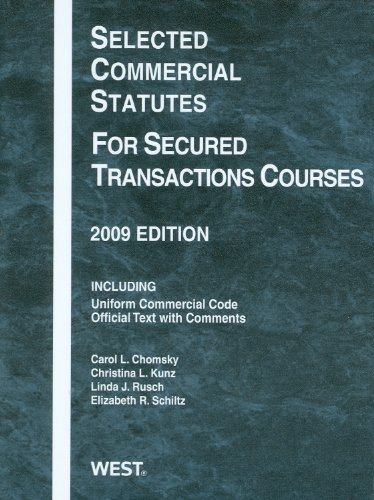 Selected Commercial Statutes For Secured Transactions Courses, 2009 Edition (Academic Statutes)