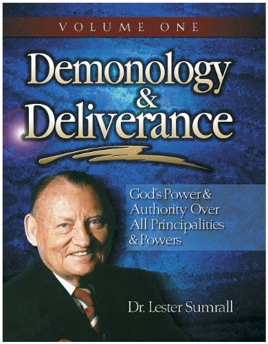 Demonology & Deliverance: Principalities & powers, Volume I, STUDY GUIDE