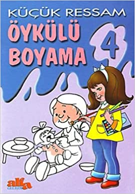 Kucuk Ressam Oykulu Boyama 4 Aziz Sivaslıoğlu 9789753167239