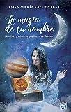 La magia de tu nombre (Spanish Edition)