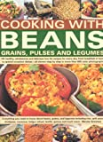 Cooking with Beans, Grains, Pulses and Legumes, Nicola Graimes, 0754816516