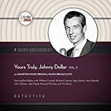 Yours Truly, Johnny Dollar, Vol. 3  (Hollywood 360 - Classic Radio Collection)