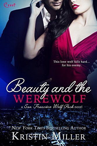 Beauty and the Werewolf (Entangled Covet) (San Francisco Wolf Pack)