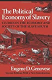 The Political Economy of Slavery: Studies in the Economy and Society of the Slave South (Wesleyan Paperback)