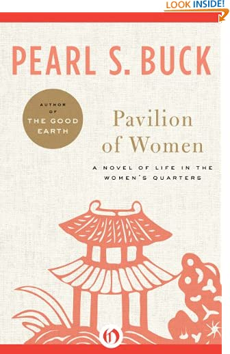 Pavilion of Women: A Novel of Life in the Women's Quarters by Pearl S. Buck