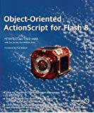 Object-Oriented ActionScript For Flash 8 by Peter Elst (2006-02-15)
