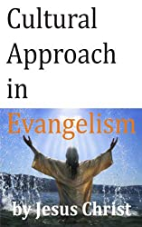 by Jesus Christ: Cultural Approach in Evangelism