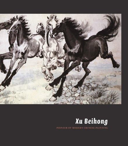 Xu Beihong: Pioneer of Modern Chinese Painting ()