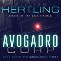Avogadro Corp: The Singularity Is Closer Than It Appears Audiobook by William Hertling Narrated by Rob Granniss