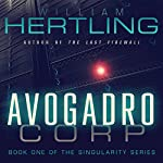 Avogadro Corp: The Singularity Is Closer Than It Appears | William Hertling