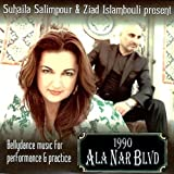 Suhaila Salimpour & Ziad Islambouli Present 1990 Ala Nar Blvd - Bellydance Music for Performance and Practice