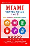 Miami Travel Guide 2018: Shops, Restaurants, Arts, Entertainment, Nightlife (New Travel Guide 2018)