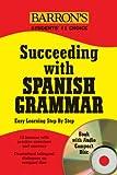 Succeeding with Spanish Grammar, Maria Suarez Lasierra and Estefania Ferez Bernal, 0764193414