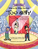 img - for What to Do When You Feel Too Shy: A Kid's Guide to Overcoming Social Anxiety (What-to-Do Guides for Kids) book / textbook / text book