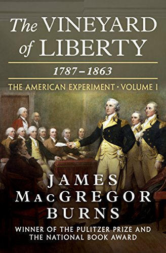 The Vineyard of Liberty: 1787–1863 (The American Experiment) cover