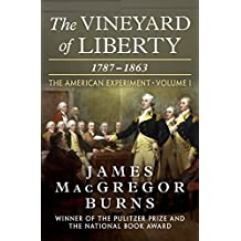 The Vineyard of Liberty: 1787–1863 (The American Experiment)