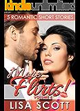 More Flirts! 5 Romantic Short Stories (The Flirts! Short Stories Collections Book 6)