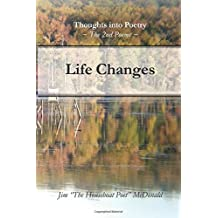 Life Changes: The 2nd Poems (Thoughts Into Poetry)