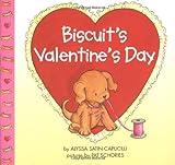 Biscuit's Valentine's Day, Alyssa Satin Capucilli, 069401222X