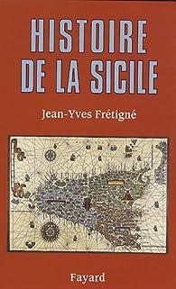Histoire de la Sicile par Jean-Yves Frétigné
