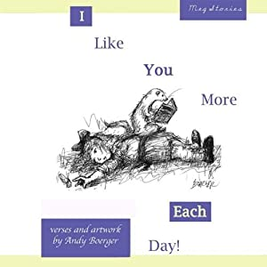 I Like You More Each Day by Andy Boerger (2014-02-16)