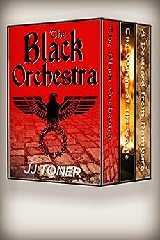 The Black Orchestra Boxset - Books 1 - 3: WW2 spy thrillers by [Toner, JJ]