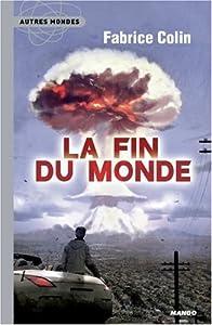 vignette de 'Fin du monde (La) (Fabrice Colin)'