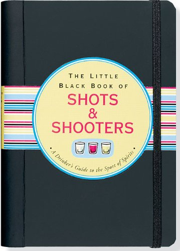 The Little Black Book of Shots and Shooters (Shooter Shot)