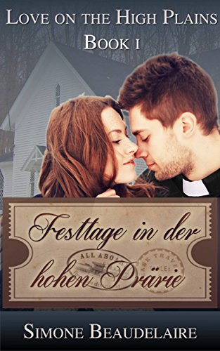 Festtage in der hohen Prärie (German Edition) by [Beaudelaire, Simone]