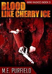 Blood Like Cherry Ice (Miki Radicci Book 3)