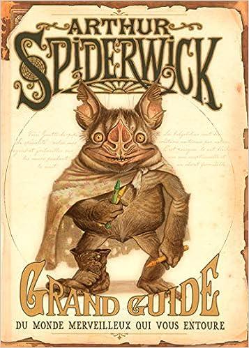 ARTHUR SPIDERWICK - GRAND GUIDE DU MONDE MERVEILLEUX QUI VOUS ENTOURE: Amazon.ca: DI TERLIZZI,TONY, BLACK,HOLLY: Books