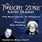 The Brain Center at Whipple's: The Twilight Zone Radio Dramas | Rod Serling