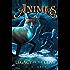Animas, Book One: Legacy of the Claw: Animas Book 1 (Aminas)