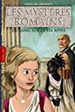 Du sang sur la via appia: T.1 : Du sang sur la Via Appia