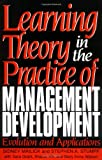 Learning Theory in the Practice of Management Development, Sidney A. Mailick and Aharon Kfir, 1567200524