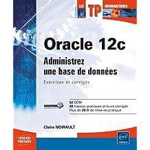Oracle 12c - Administrez une base de données