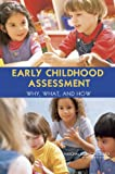 img - for Early Childhood Assessment: Why, What, and How book / textbook / text book