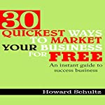 30 Quickest Ways to Market Your Business for Free: Internet Marketing Strategy, Internet Marketing Strategies, Network Marketing Internet Business, Internet | Howard Schultz