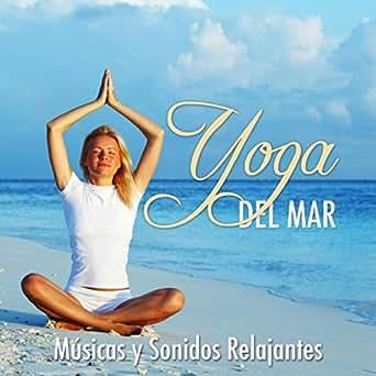 Yoga del Mar: Música y Sonidos Relajantes de la Naturaleza ...
