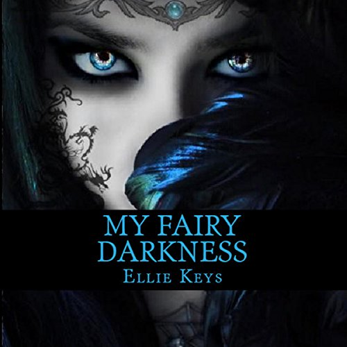 My Fairy Darkness: The Darkest Fairy Series, Book 1