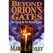 Beyond Orions Gates Your Part In the War