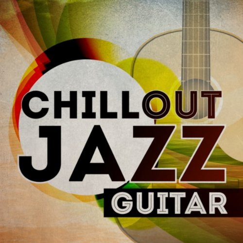 Chill Out Jazz Guitar