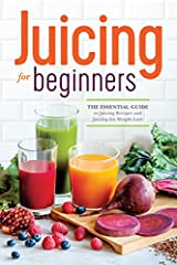 The bestselling beginner's guide to dropping pounds, not nutrients. Losing weight is not just about looking good—it's about feeling good, too. Juicing for Beginners is the go-to guide to lose weight and enrich your body with essential vitamin...